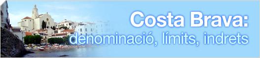 Costa Brava: denominació, límits, indrets