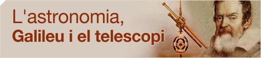 L'astronomia, Galileu i el telescopi