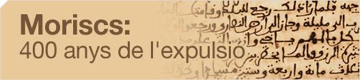 Moriscs: 400 anys de l'expulsió