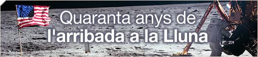 Quaranta anys de l'arribada a la Lluna
