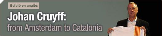 Johan Cruyff: from Amsterdam to Catalonia
