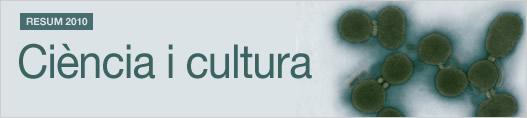 Resum 2010. Ciència i cultura