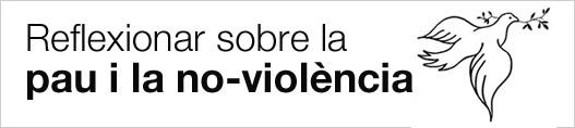 Reflexionar sobre la pau i la no-viol�ncia