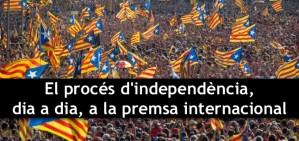 El proc�s d'independ�ncia, dia a dia, a la premsa internacional