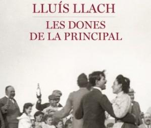 Llu�s Llach torna a les llibreries amb la novel�la 'Les dones de la Principal'