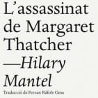 Avanç editorial: 'L'assassinat de Margaret Thatcher' de Hilary Mantel